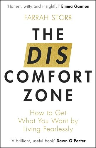 The Discomfort Zone: How to Get What You Want by Living Fearlessly (Paperback)