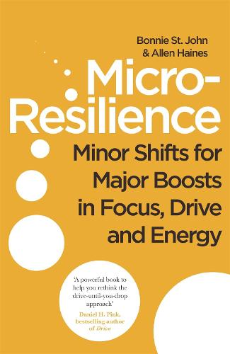 Micro-Resilience: Minor Shifts for Major Boosts in Focus, Drive and Energy (Paperback)