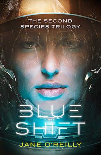 Blue Shift: A thrilling alien space adventure with an unforgettable new heroine - Second Species Trilogy (Paperback)