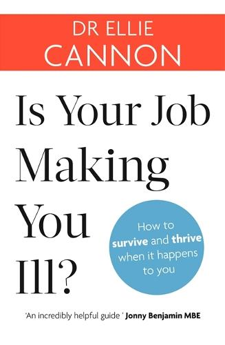Is Your Job Making You Ill?: How to survive and thrive when it happens to you (Paperback)