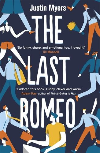 The Last Romeo: A razor-sharp, laugh-out-loud debut (Paperback)
