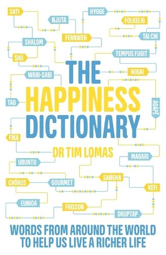 The Happiness Dictionary: Words from Around the World to Help Us Lead a Richer Life (Paperback)