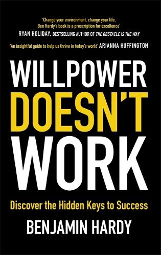Willpower Doesn't Work: Discover the Hidden Keys to Success (Paperback)