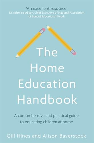 The Home Education Handbook: A comprehensive and practical guide to educating children at home (Paperback)