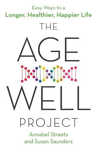 The Age-Well Project: Easy Ways to a Longer, Healthier, Happier Life (Paperback)