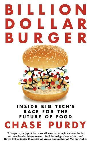 Billion Dollar Burger: Inside Big Tech's Race for the Future of Food (Paperback)