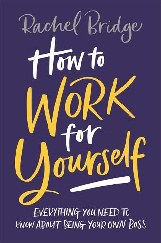 How to Work for Yourself (Paperback)