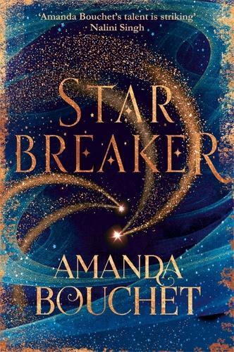 Starbreaker: 'Amanda Bouchet's talent is striking' Nalini Singh - The Endeavour Trilogy (Paperback)