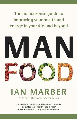 ManFood: The no-nonsense guide to improving your health and energy in your 40s and beyond (Paperback)