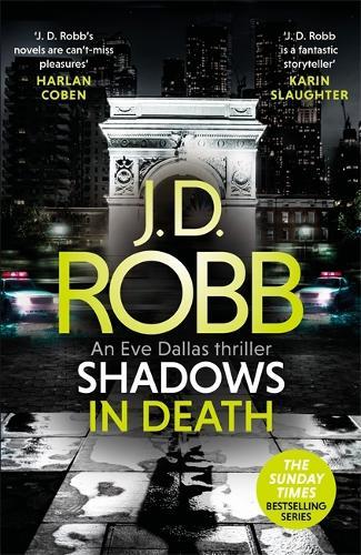 Shadows in Death: An Eve Dallas thriller (Book 51) - In Death (Hardback)