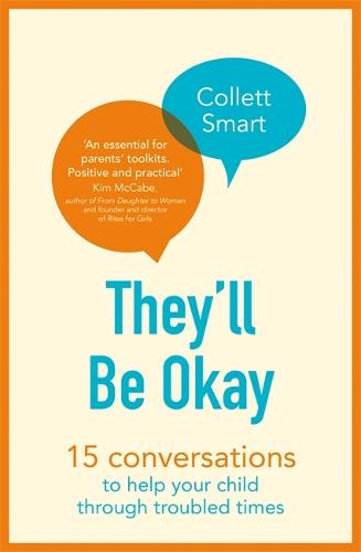 They'll Be Okay: 15 conversations to help your child through troubled times (Paperback)