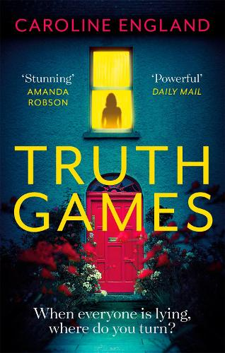 Truth Games: the gripping, twisty, page-turning tale of one woman's secret past (Paperback)
