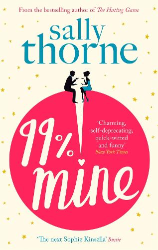 99% Mine: the perfect laugh out loud romcom from the bestselling author of The Hating Game (Paperback)