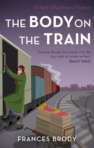 The Body on the Train - Kate Shackleton Mysteries (Paperback)