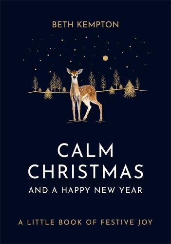 Calm Christmas and a Happy New Year: A little book of festive joy (Hardback)