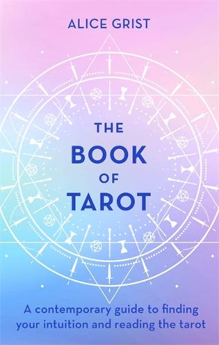 The Book of Tarot: A contemporary guide to finding your intuition and reading the tarot (Hardback)
