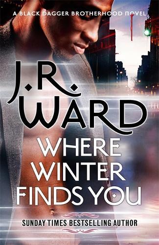 Where Winter Finds You: a Black Dagger Brotherhood novel (Hardback)