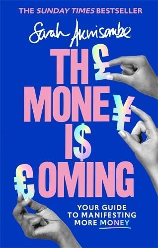 The Money is Coming: Your guide to manifesting more money (Hardback)
