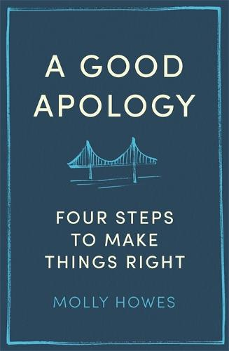 A Good Apology: Four steps to make things right (Paperback)