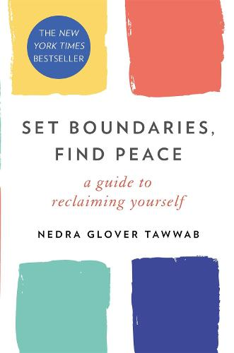 Set Boundaries, Find Peace: A Guide to Reclaiming Yourself (Paperback)