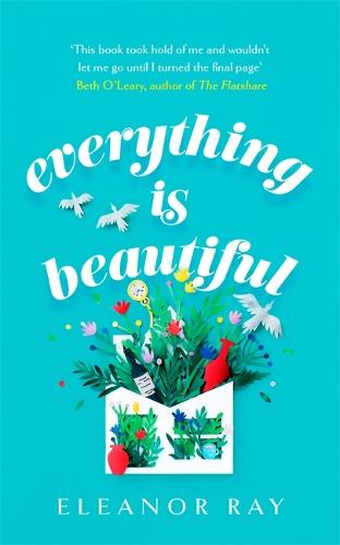 Everything is Beautiful: 'the most uplifting book of the year' Good Housekeeping (Hardback)