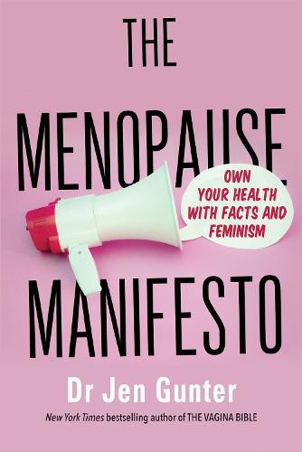 The Menopause Manifesto: Own Your Health with Facts and Feminism (Paperback)