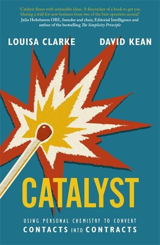 Catalyst: Using personal chemistry to convert contacts into contracts (Paperback)