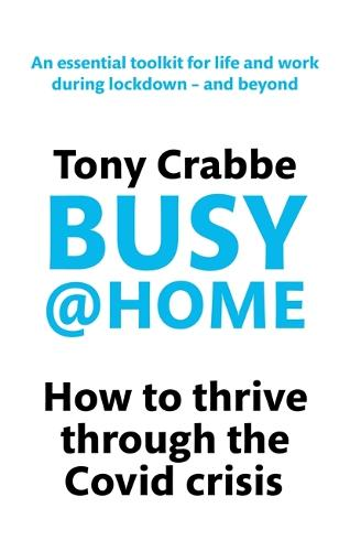Busy@Home: How to thrive through the covid crisis (Paperback)
