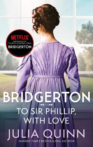 Bridgerton: To Sir Phillip, With Love (Bridgertons Book 5) - Bridgerton Family (Paperback)