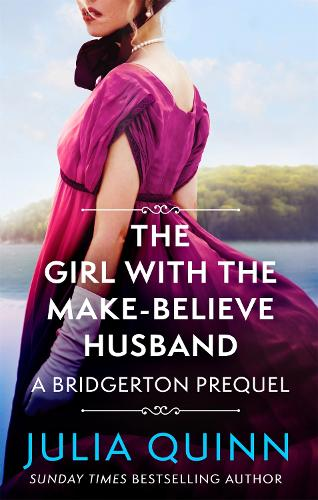 The Girl with the Make-Believe Husband: A Bridgerton Prequel - The Rokesbys (Paperback)