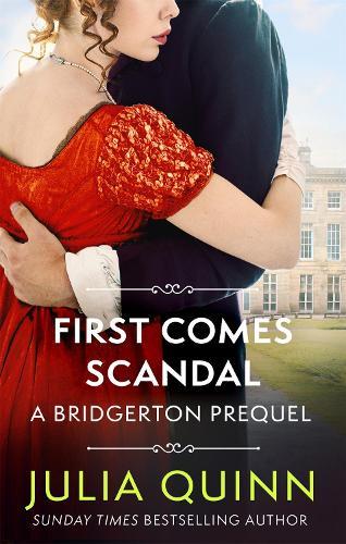 First Comes Scandal: A Bridgerton Prequel - The Rokesbys (Paperback)