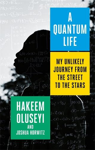A Quantum Life: My Unlikely Journey from the Street to the Stars (Hardback)