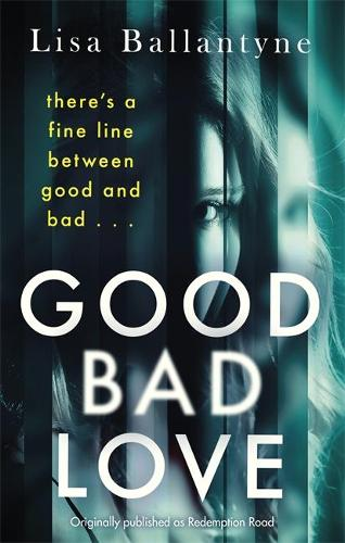 Good Bad Love: From the Richard & Judy Book Club bestselling author of The Guilty One (Paperback)