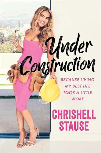 Under Construction: Because Living My Best Life Took a Little Work (Hardback)