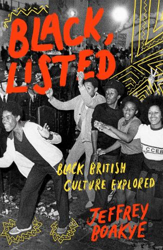 Black, Listed: Black British Culture Explored (Hardback)
