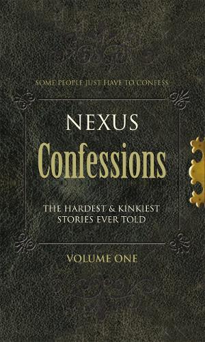 Nexus Confessions: Volume One - Nexus Confessions (Paperback)
