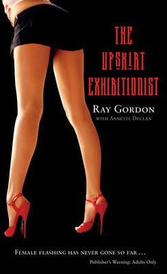 The Upskirt Exhibitionist (Paperback)