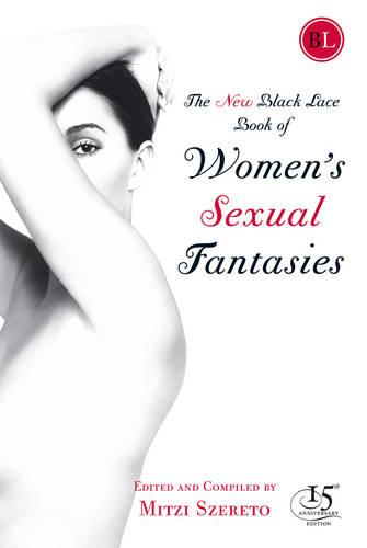 The New Black Lace Book of Women's Sexual Fantasies - Black Lace Book Of Women Sexual Fantasies (Paperback)