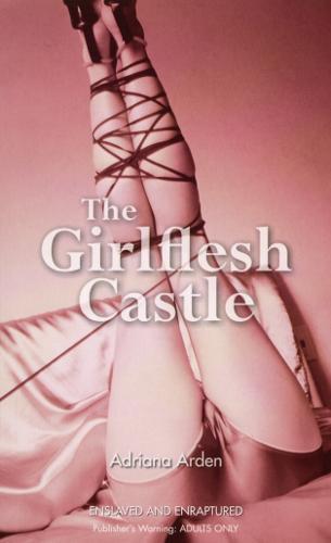 The Girlflesh Castle (Paperback)