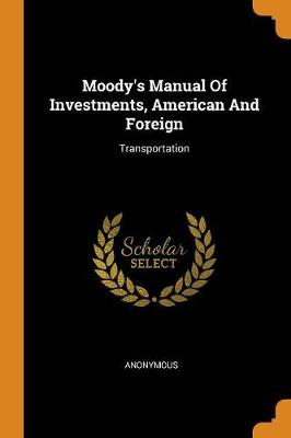 Moody's Manual of Investments, American and Foreign: Transportation (Paperback)