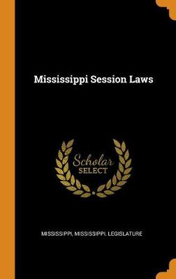 Mississippi Session Laws (Hardback)