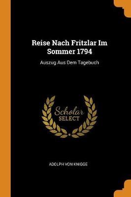 Reise Nach Fritzlar Im Sommer 1794: Auszug Aus Dem Tagebuch (Paperback)