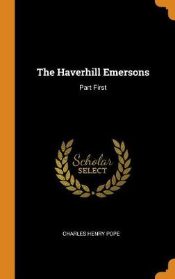 The Haverhill Emersons: Part First (Hardback)
