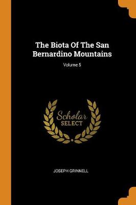 The Biota of the San Bernardino Mountains; Volume 5 (Paperback)