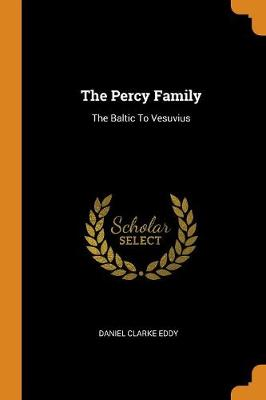 The Percy Family: The Baltic to Vesuvius (Paperback)