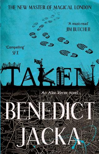 Taken: An Alex Verus Novel from the New Master of Magical London - Alex Verus (Paperback)