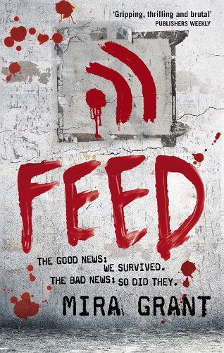 Feed: The Newsflesh Trilogy: Book 1 - Newsflesh Series (Paperback)