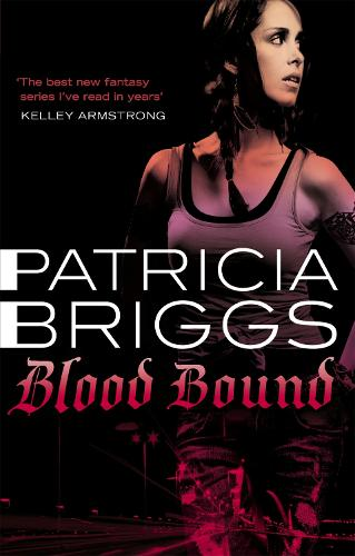 Blood Bound: Mercy Thompson, book 2 - Mercy Thompson (Paperback)