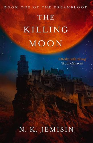 The Killing Moon: Dreamblood: Book 1 - Dreamblood (Paperback)