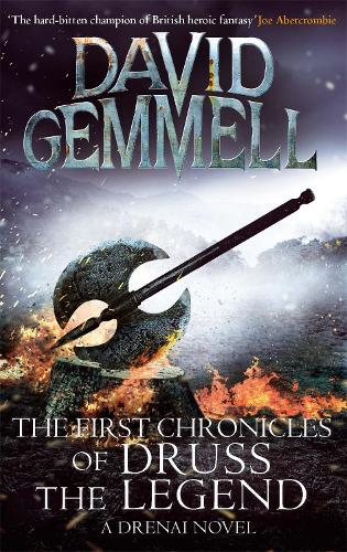 The First Chronicles Of Druss The Legend - Drenai 6 (Paperback)